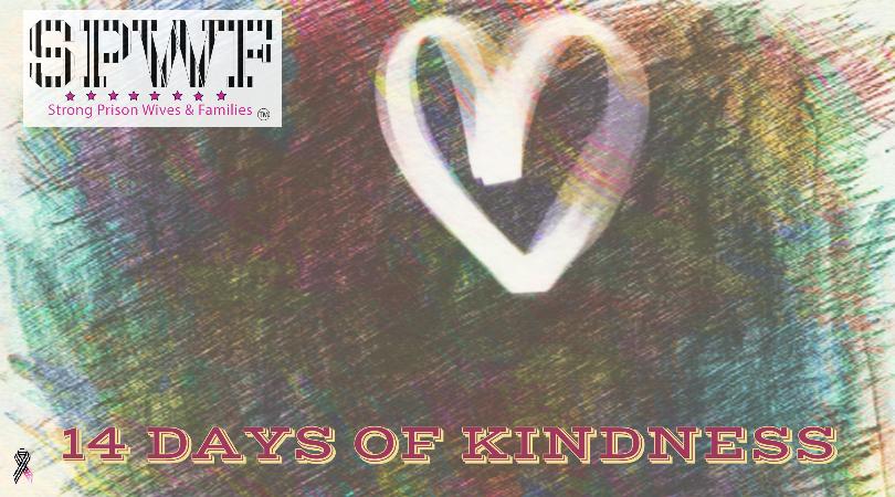 14 Days of Kindness || www.strongprisonwivesandfamilies.com
